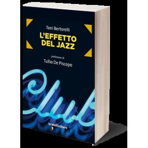 L'effetto del jazz. Presentazione del libro di Toni Bertorelli @ (CN) Biblioteca civica Ginotta - Sala Geymonat | Barge | Piemonte | Italia