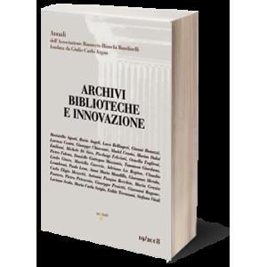 Archivi biblioteche e innovazione