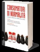 Consumatori di normalità