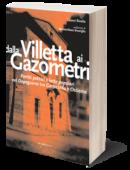 Dalla Villetta ai Gazometri