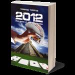 2012 è in gioco la fine del mondo?