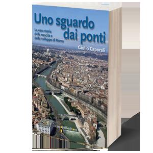 Uno sguardo dai ponti. Presentazione a Roma @ (RM) Biblioteca Storica Nazionale dell'Agricoltura - Sala Lettura | Roma | Lazio | Italia