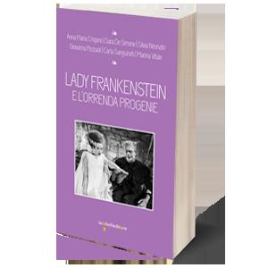 Lady Frankenstein all'Università degli Studi della Tuscia di Viterbo @ (VT) Università degli Studi della Tuscia - Polo Bibliotecario | Roma | Lazio | Italia