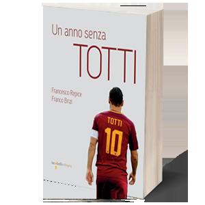 Un anno senza Totti. Presentazione a Roma @ (RM) Moby Dick Biblioteca Hub Culturale | Roma | Lazio | Italia