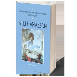 Sulle Amazzoni di Valeria Viganò alla Casa delle Letterature di Roma @ (RM) Casa delle Letterature