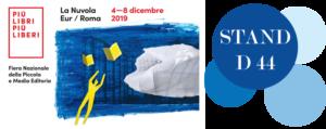 Ci vediamo allo STAND D44 di Più Libri Più Liberi a Roma dal 4 all'8 dicembre! @ (RM) Più Libri Più Liberi